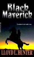 Black Maverick (Paperback): Llyod L Hunter