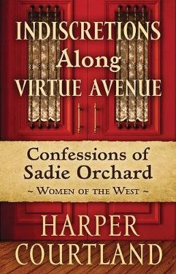 Indiscretions Along Virtue Avenue - Confessions of Sadie Orchard (Large print, Paperback, Large type / large print edition):...