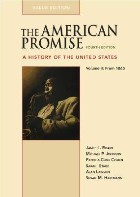 The American Promise, Volume II - A History of the United States: From 1865 (Paperback, 4th): James L. Roark, Michael P....