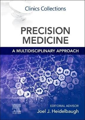 Precision Medicine: A Multidisciplinary Approach - Clinics Collections (Paperback): Joel J. Heidelbaugh