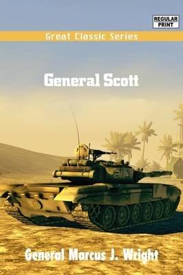 General Scott (Paperback): General Marcus J. Wright