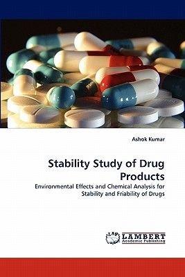Stability Study of Drug Products (Paperback): Ashok Kumar