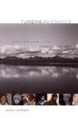 Tundra Passages - Gender and History in the Russian Far East (Hardcover): Petra Rethmann
