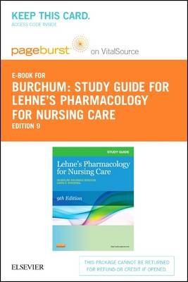 Study Guide for Lehne's Pharmacology for Nursing Care - Elsevier eBook on Vitalsource (Retail Access Card) (Online...