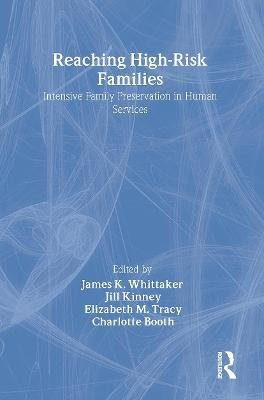 Reaching High-Risk Families - Intensive Family Preservation in Human Services - Modern Applications of Social Work (Hardcover,...