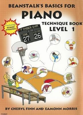 Beanstalk's Basics for Piano Technique, Book 1 (Sheet music): Cheryl Finn, Eamonn Morris