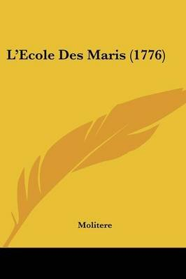 L'Ecole Des Maris (1776) (English, French, Paperback): Molitere