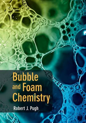 Bubble and Foam Chemistry (Hardcover): Robert J. Pugh