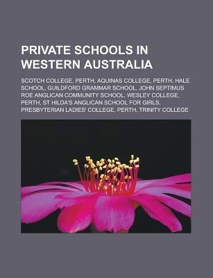Private Schools in Western Australia - Scotch College, Perth, Aquinas College, Perth, Hale School, Guildford Grammar School,...