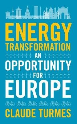 Energy Transformation - An Opportunity for Europe (Paperback): Claude Turmes