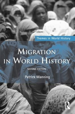 Migration in World History (Electronic book text, 2nd): Patrick Manning