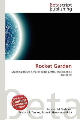 Rocket Garden (Paperback): Lambert M. Surhone, Mariam T. Tennoe, Susan F. Henssonow