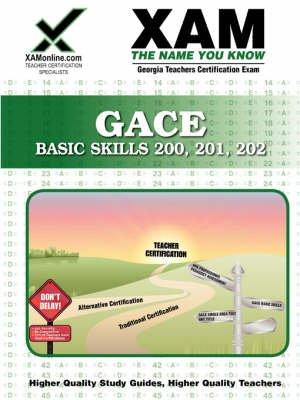 GACE Basic Skills 200, 201, 202 (Paperback): Sharon Wynne