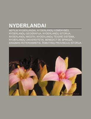 Nyderlandai - Nepilni Nyderlandai, Nyderland Asmenyb S, Nyderland Geografija, Nyderland Istorija, Nyderland Miestai...