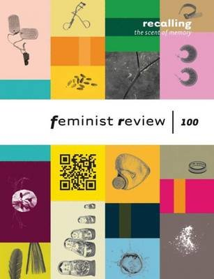 Recalling the Scent of Memory: Celebrating 100 Issues of Feminist Review (Paperback, UK ed.): Nana
