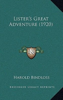 Lister's Great Adventure (1920) (Hardcover): Harold Bindloss