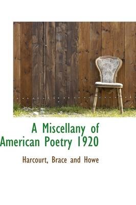 A Miscellany of American Poetry 1920 (Paperback): Harcourt Brace and Howe