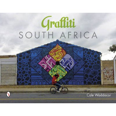 Graffiti South Africa (Hardcover): Cale Waddacor