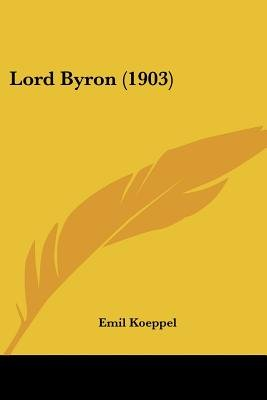 Lord Byron (1903) (Paperback): Emil Koeppel