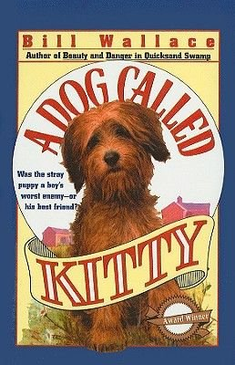 A Dog Called Kitty (Hardcover): Bill Wallace