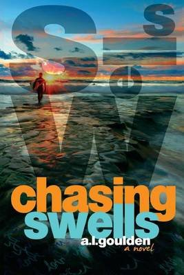Chasing Swells (Paperback): A L Goulden