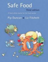 Safe Food - A Food Safety Course for the Food Worker (Paperback, 3rd Revised edition): Pip Duncan, Liz Fitchett
