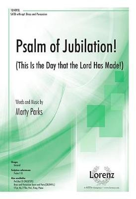 Psalm of Jubilation! - This Is the Day That the Lord Has Made! (Paperback): Marty Parks