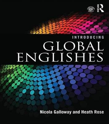 Introducing Global Englishes (Electronic book text): Nicola Galloway, Heath Rose