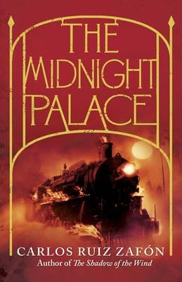 The Midnight Palace (Hardcover): Carlos Ruiz Zafon