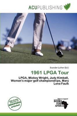 1961 LPGA Tour (Paperback): Evander Luther