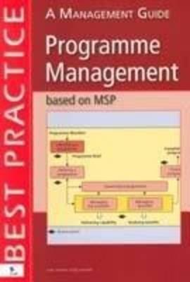 Programme Management Based on MSP Best Practice - A Management Guide (Paperback): Jane Chittenden, Jan Van Bon, Selma Polter