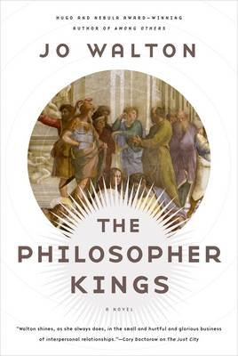 The Philosopher Kings (Hardcover): Jo Walton