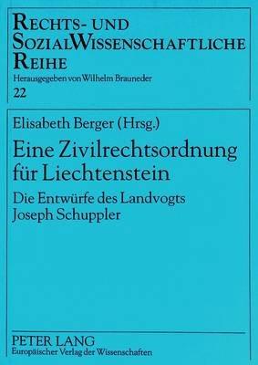 Eine Zivilrechtsordnung Fuer Liechtenstein - Die Entwuerfe Des Landvogts Joseph Schuppler (German, Paperback): Elisabeth Berger