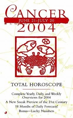 Cancer 2004 - Total Horoscope (Electronic book text): Astrology