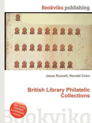 British Library Philatelic Collections (Paperback): Jesse Russell, Ronald Cohn