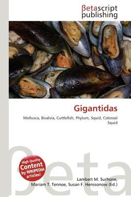 Gigantidas (Paperback): Lambert M. Surhone, Mariam T. Tennoe, Susan F. Henssonow