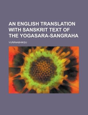 An English Translation with Sanskrit Text of the Yogasara-Sangraha (Paperback): Vijnnabhiku