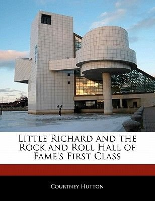 Little Richard and the Rock and Roll Hall of Fame's First Class (Paperback): Courtney Hutton