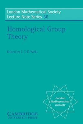 Homological Group Theory (Electronic book text): C.T.C. Wall