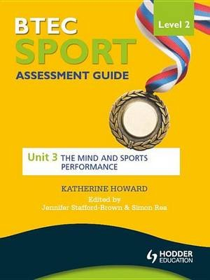 BTEC First Sport Level 2 Assessment Guide: Unit 3 The Mind and Sports Performance (Electronic book text, Digital original):...