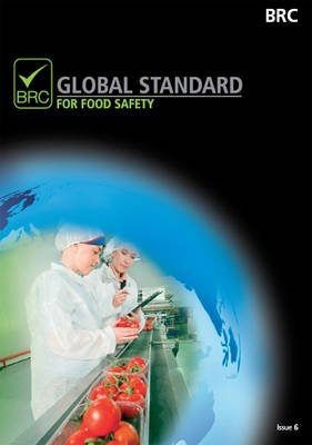 BRC Global Standard for Food Safety (Paperback, 6th Revised edition): British Retail Consortium
