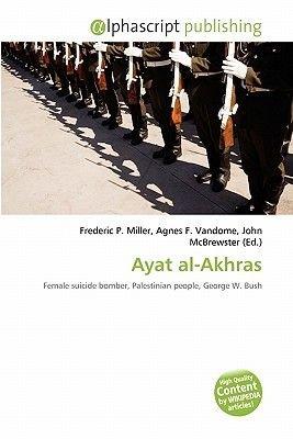 Ayat Al-Akhras (Paperback): Frederic P. Miller, Agnes F. Vandome, John McBrewster