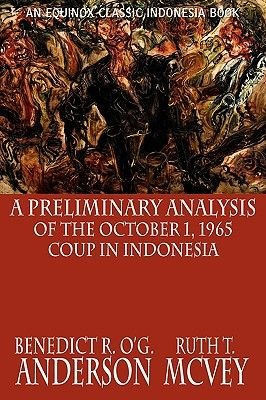 A Preliminary Analysis of the October 1, 1965 Coup in Indonesia (Paperback): Benedict R. O'G. Anderson, Ruth Thomas McVey