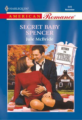Secret Baby Spencer (Electronic book text, ePub First edition): Jule McBride