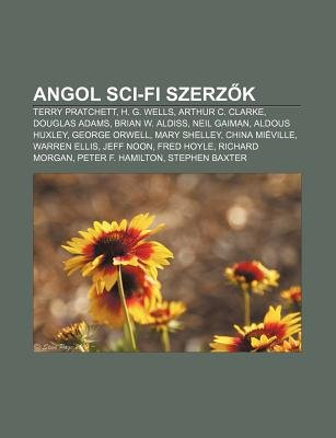 Angol Sci-Fi Szerz K - Terry Pratchett, H. G. Wells, Arthur C. Clarke, Douglas Adams, Brian W. Aldiss, Neil Gaiman, Aldous...
