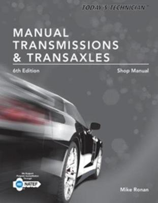 Today's Technician: Manual Transmissions & Transaxles Shop Manual (Spiral bound, 6th ed.): Jack Erjavec, Mike Ronan