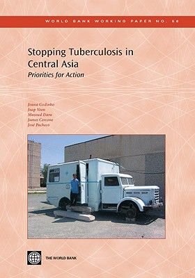 Stopping Tuberculosis in Central Asia - Priorities for Action (Electronic book text): Joana Godinho