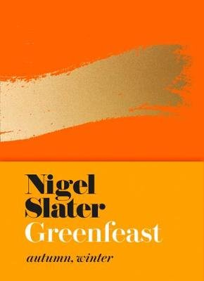 Greenfeast - Autumn, Winter (Cloth-Covered, Flexible Binding) (Hardcover): Nigel Slater