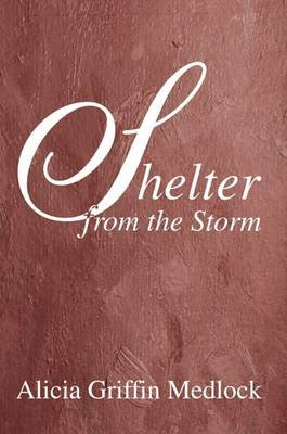 Shelter from the Storm (Electronic book text): Alicia Griffin Medlock