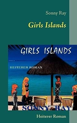 Girls Islands (German, Paperback): Sonny Ray